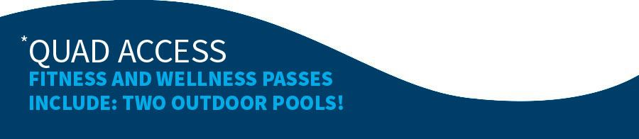 Quad access includes: two outdoor pools!